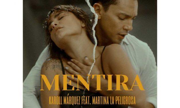 «Mentira», lo nuevo de Karoll Márquez junto a Martina La Peligrosa
